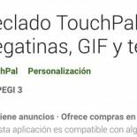 Leer Noticia - Adiós a TouchPal: Google expulsa al desarrollador de la Play Store